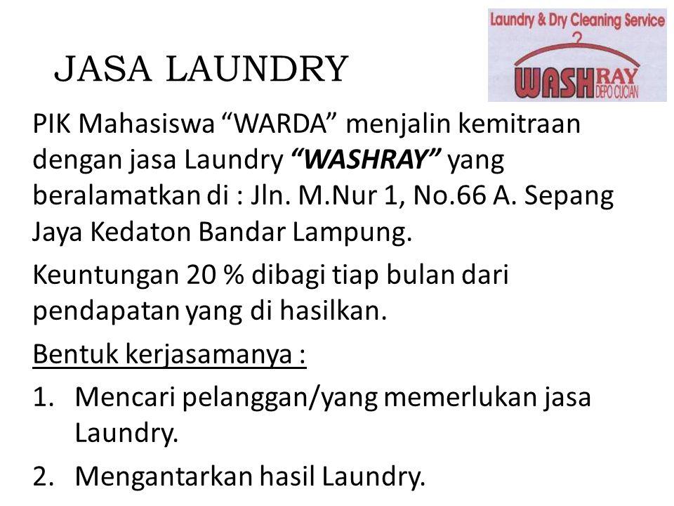 """JASA LAUNDRY PIK Mahasiswa """"WARDA"""" menjalin kemitraan dengan jasa Laundry """"WASHRAY"""" yang beralamatkan di : Jln. M.Nur 1, No.66 A. Sepang Jaya Kedaton"""
