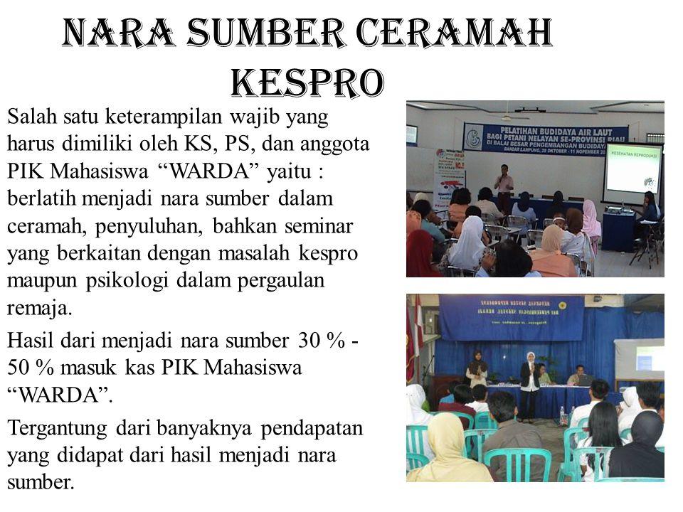 """Nara Sumber Ceramah Kespro Salah satu keterampilan wajib yang harus dimiliki oleh KS, PS, dan anggota PIK Mahasiswa """"WARDA"""" yaitu : berlatih menjadi n"""
