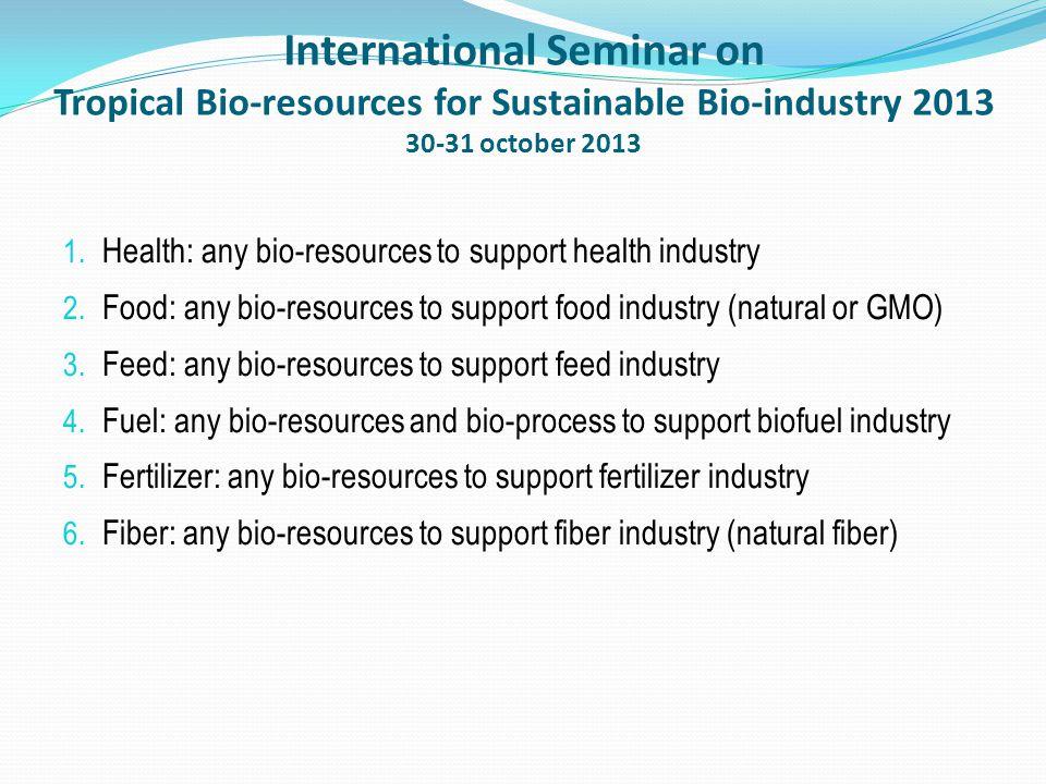 International Seminar on Tropical Bio-resources for Sustainable Bio-industry 2013 30-31 october 2013 1. Health: any bio-resources to support health in