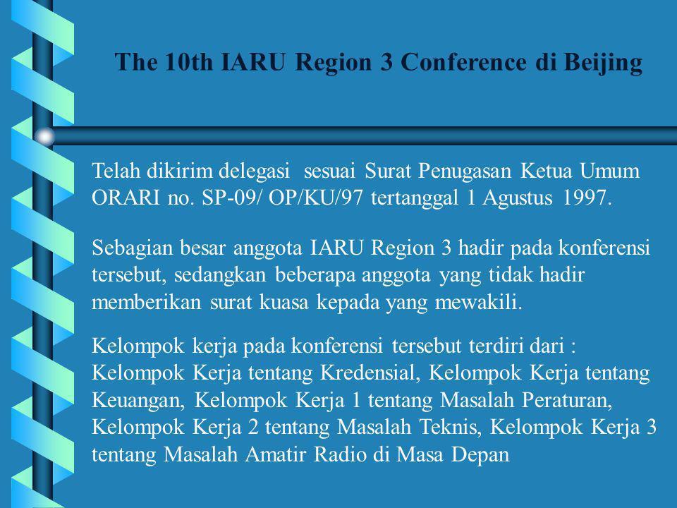 The 10th IARU Region 3 Conference di Beijing Penetapan tempat Konferensi yang akan datang pada tahun 2000 di Australia dan WIA sebagai tuan rumah.