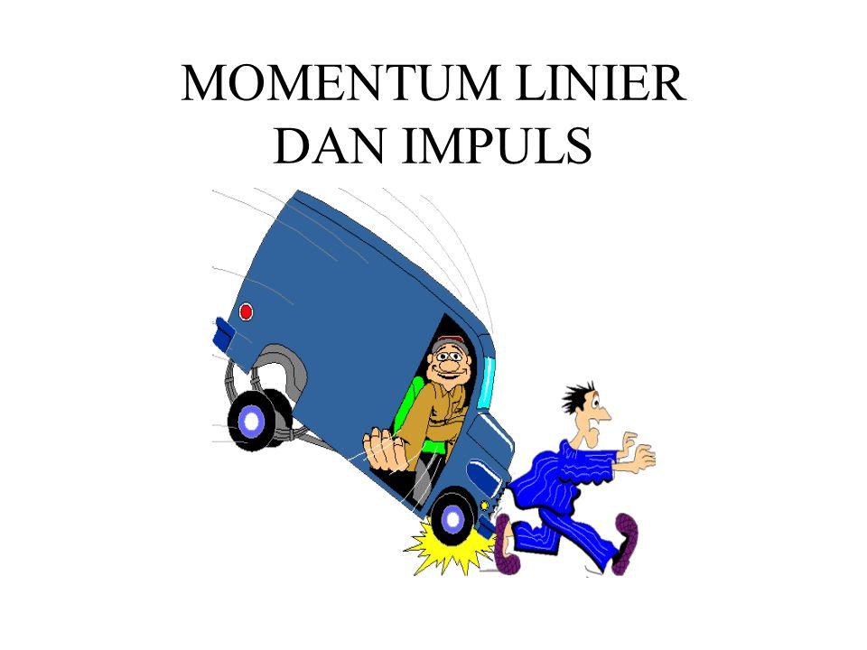 Gaya fungsi dari waktu  Konsep Momentum Momentum  perubahan yang terjadi akibat adanya interaksi antara masing- masing partikel