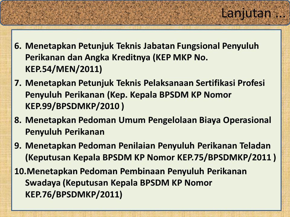 6.Menetapkan Petunjuk Teknis Jabatan Fungsional Penyuluh Perikanan dan Angka Kreditnya (KEP MKP No.