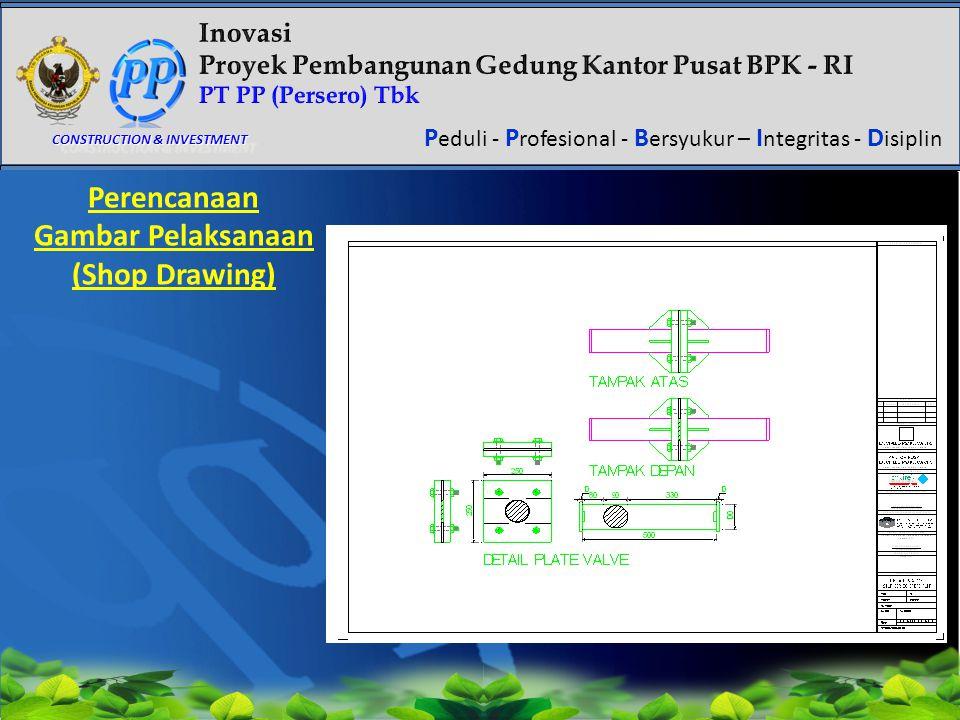 Click to edit Master title style P eduli - P rofesional - B ersyukur – I ntegritas - D isiplin CONSTRUCTION & INVESTMENT Perencanaan Gambar Pelaksanaa