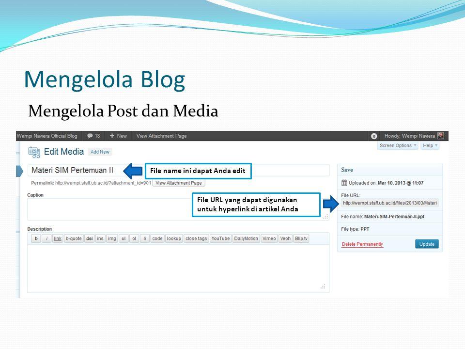 Mengelola Blog Mengelola Post dan Media File name ini dapat Anda edit File URL yang dapat digunakan untuk hyperlink di artikel Anda