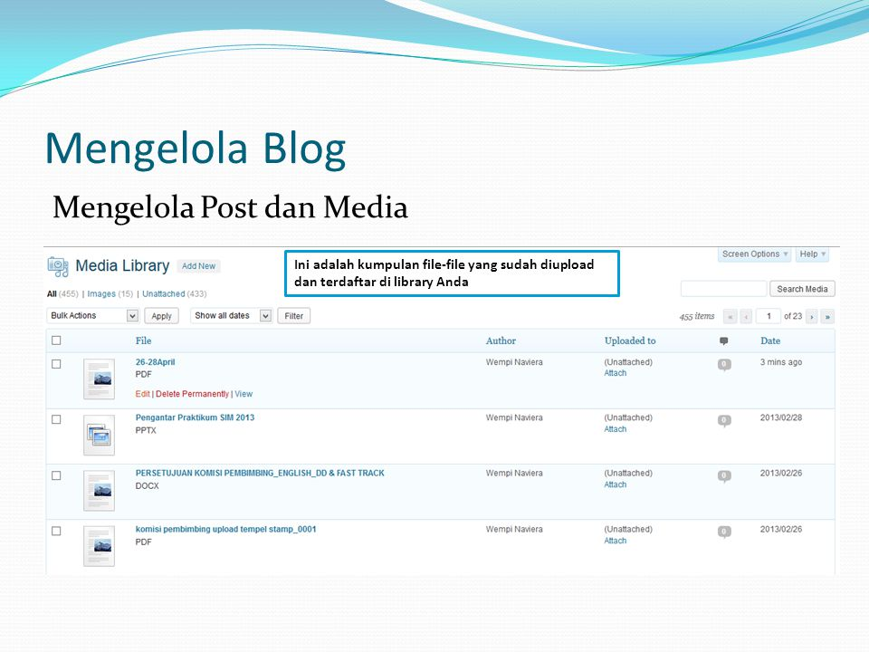 Mengelola Blog Mengelola Post dan Media Ini adalah kumpulan file-file yang sudah diupload dan terdaftar di library Anda
