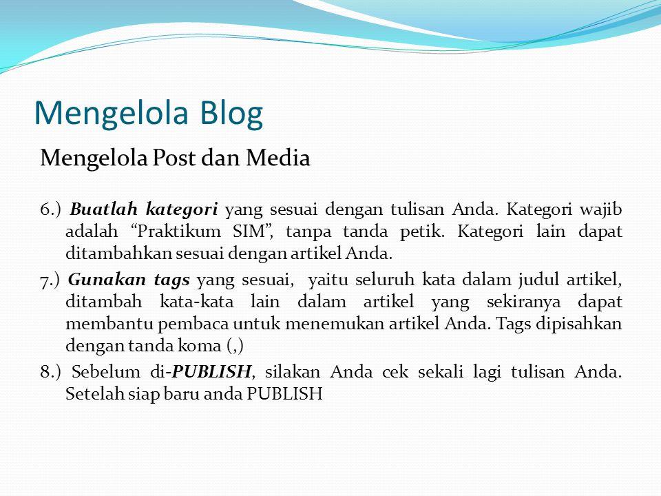 Mengelola Blog Mengelola Post dan Media 6.) Buatlah kategori yang sesuai dengan tulisan Anda.