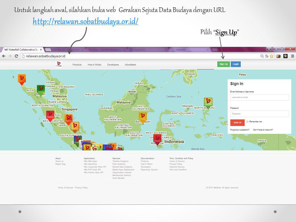 """http://relawan.sobatbudaya.or.id/ Untuk langkah awal, silahkan buka web Gerakan Sejuta Data Budaya dengan URL Pilih """"Sign Up"""""""