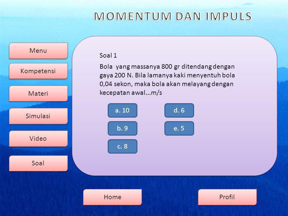 Menu Kompetensi Soal Video Simulasi Materi Profil Home Soal 1 b.