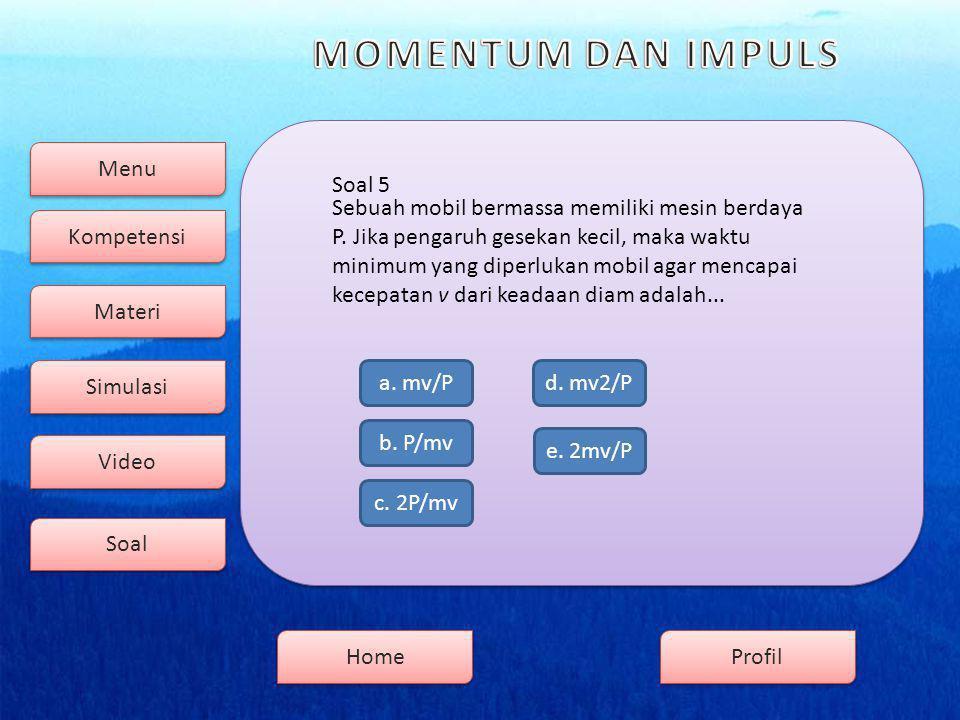 Menu Kompetensi Soal Video Simulasi Materi Profil Home Soal 5 b.