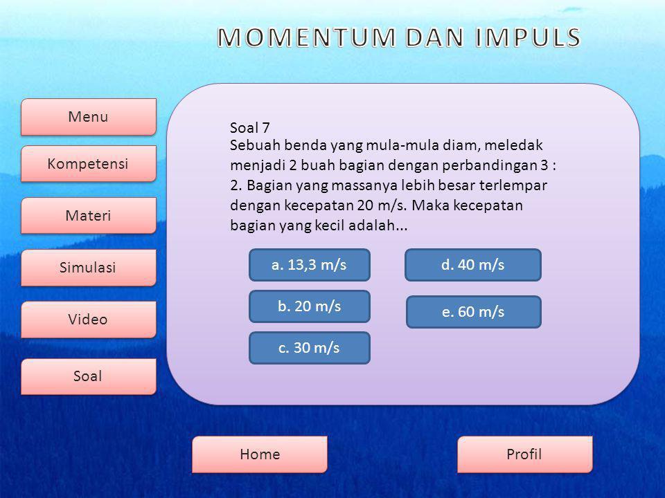 Menu Kompetensi Soal Video Simulasi Materi Profil Home Soal 7 b.
