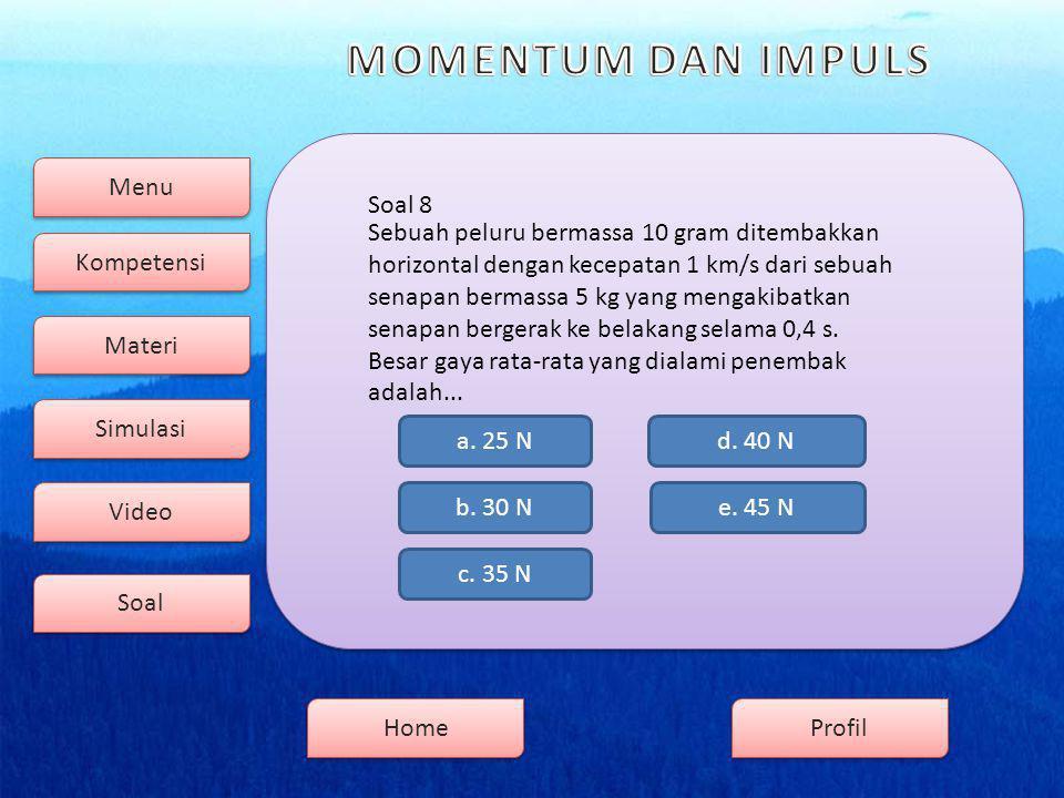 Menu Kompetensi Soal Video Simulasi Materi Profil Home Soal 8 b.