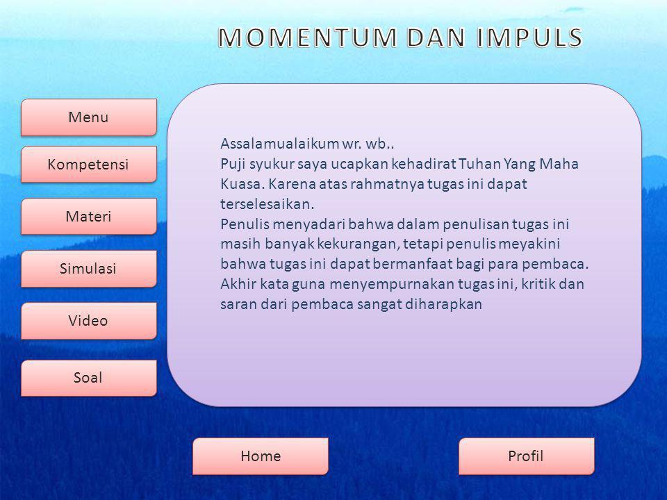 Menu Kompetensi Soal Video Simulasi Materi Profil Home Assalamualaikum wr.
