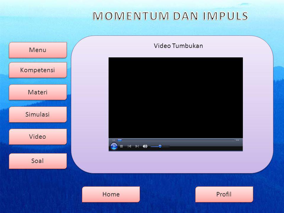 Menu Kompetensi Soal Video Simulasi Materi Profil Home Video Tumbukan GMOMENTUM