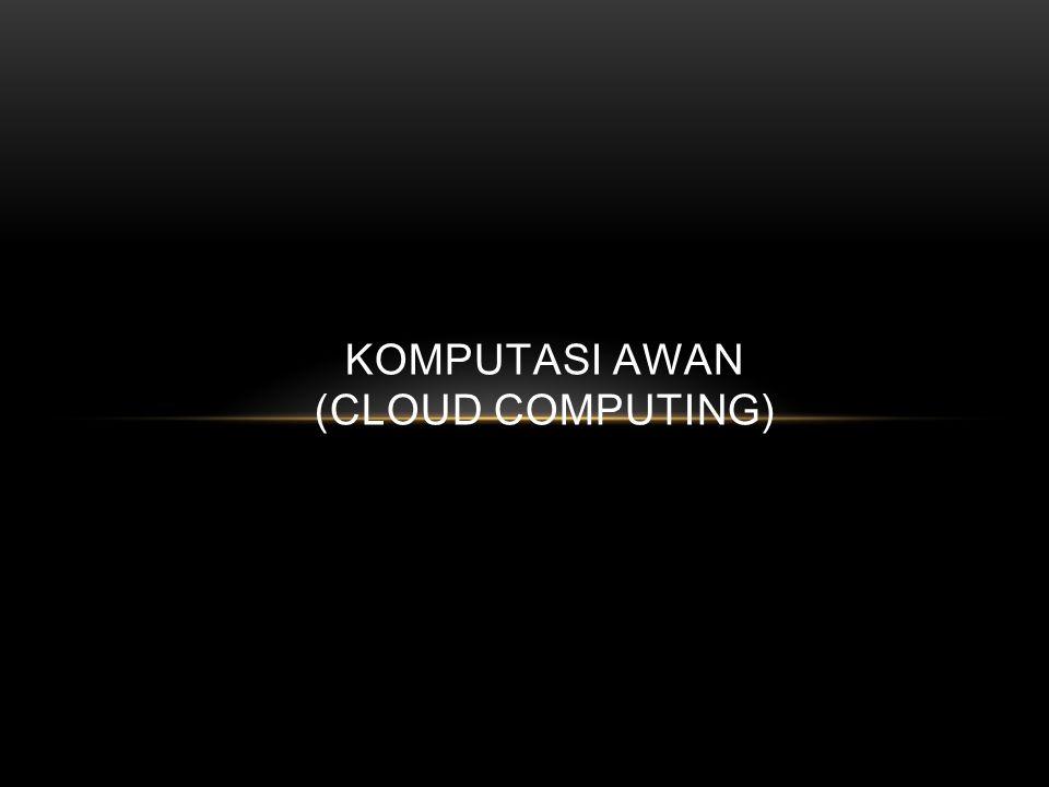 KOMPUTASI AWAN (CLOUD COMPUTING)