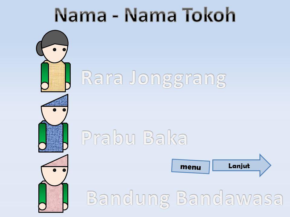 Di sebuah kerajaan daerah Prambanan, terdapat sebuah kerajaan yang dipimpin oleh Prabu Baka.