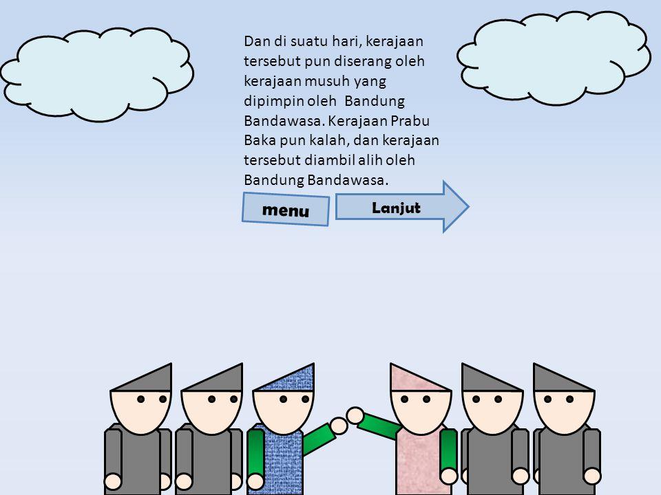 Dan di suatu hari, kerajaan tersebut pun diserang oleh kerajaan musuh yang dipimpin oleh Bandung Bandawasa.