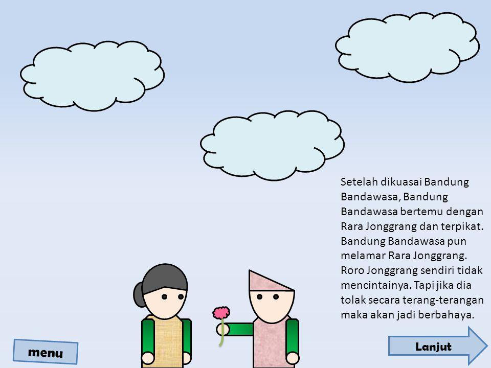 Setelah dikuasai Bandung Bandawasa, Bandung Bandawasa bertemu dengan Rara Jonggrang dan terpikat.