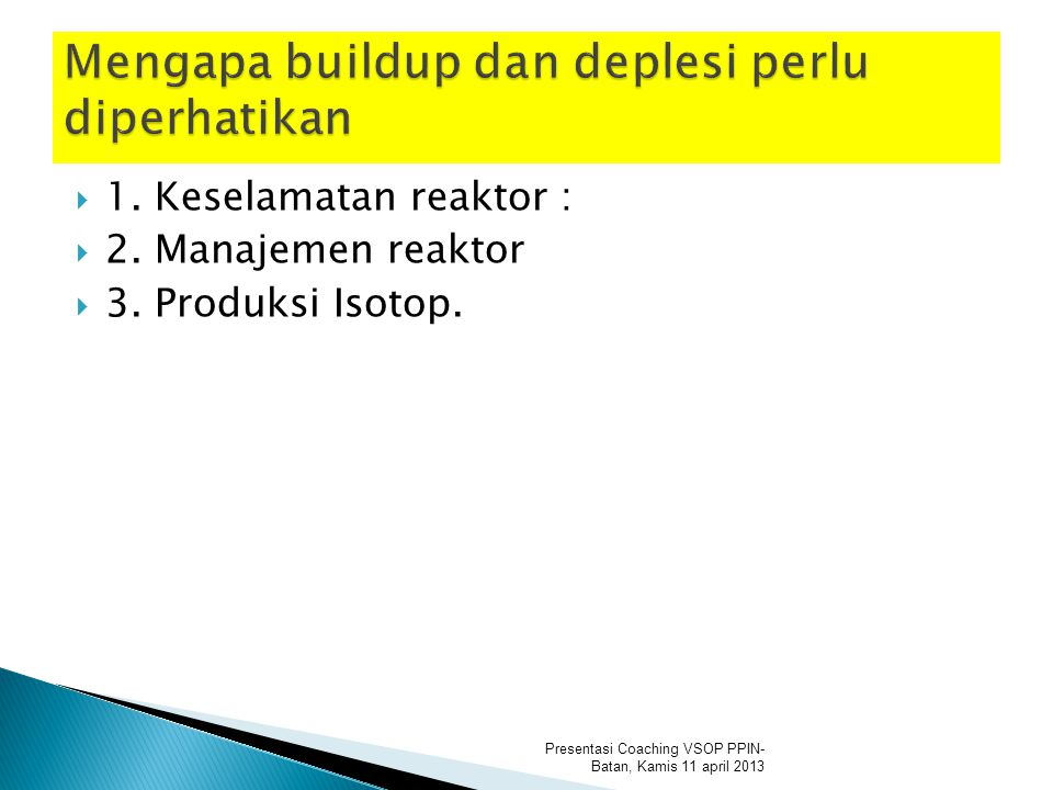  1. Keselamatan reaktor :  2. Manajemen reaktor  3.