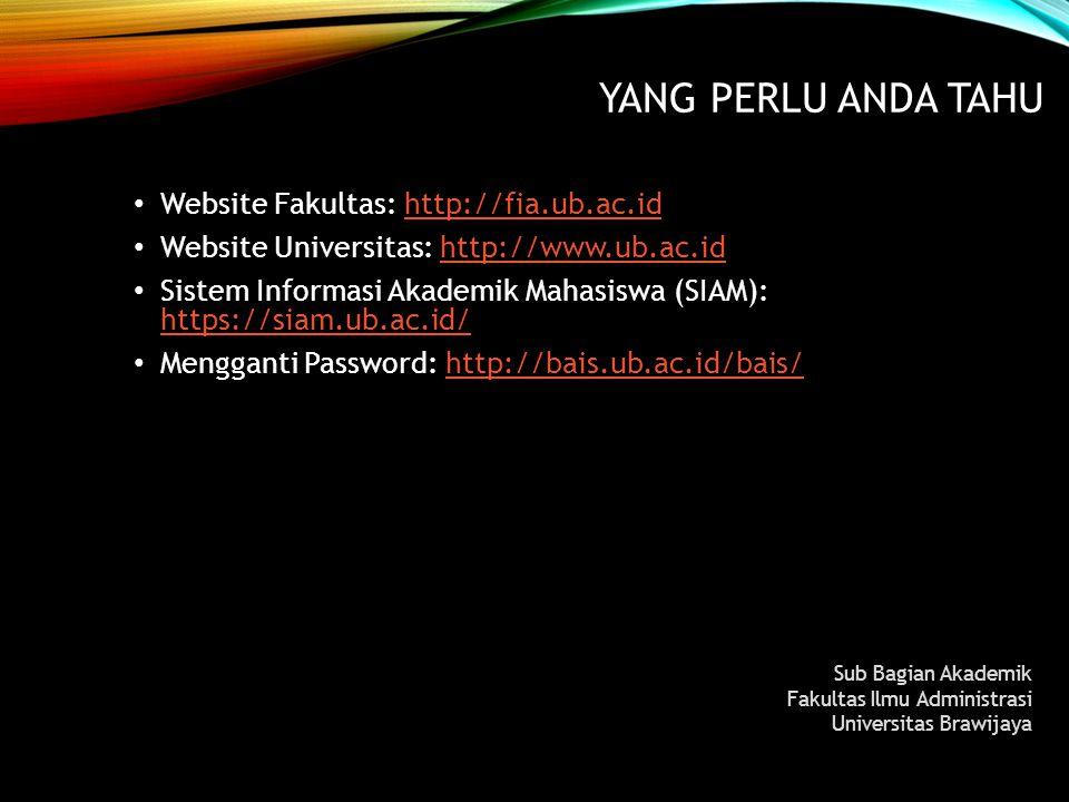 LAYANAN MAHASISWA Seluruh layanan akses Sistem menggunakan email UB Bagi mahasiswa dapat menggunakan NIM dan Password untuk mengakses SIAM Sub Bagian Akademik Fakultas Ilmu Administrasi Universitas Brawijaya