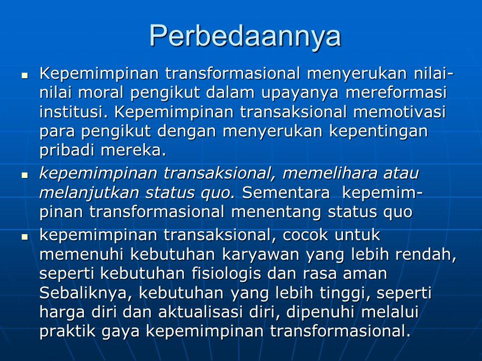 Perbedaannya Kepemimpinan transformasional menyerukan nilai- nilai moral pengikut dalam upayanya mereformasi institusi. Kepemimpinan transaksional mem