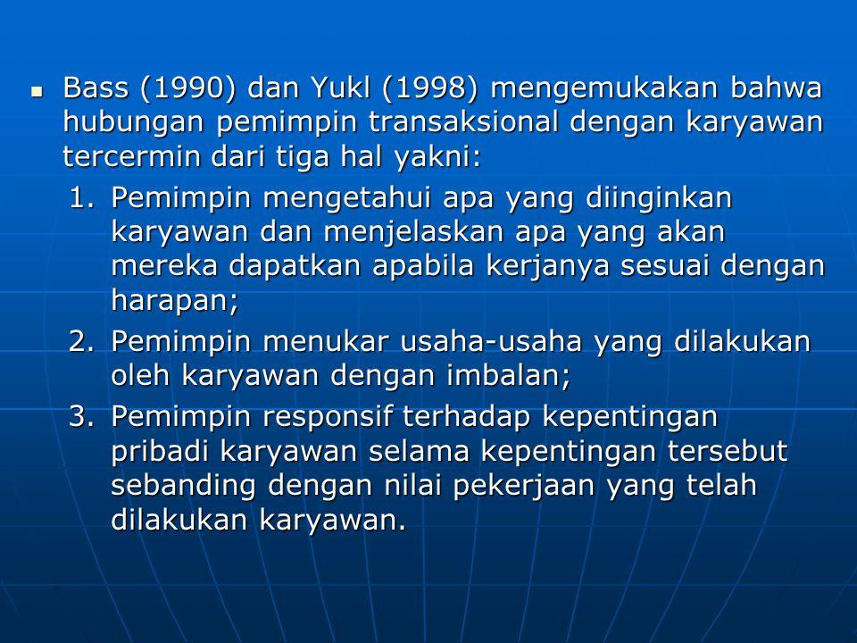 Bass (1990) dan Yukl (1998) mengemukakan bahwa hubungan pemimpin transaksional dengan karyawan tercermin dari tiga hal yakni: Bass (1990) dan Yukl (19