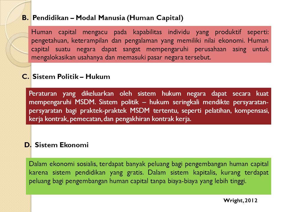 B.Pendidikan – Modal Manusia (Human Capital) Human capital mengacu pada kapabilitas individu yang produktif seperti: pengetahuan, keterampilan dan pen