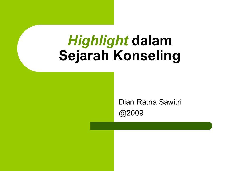 Highlight dalam Sejarah Konseling Dian Ratna Sawitri @2009