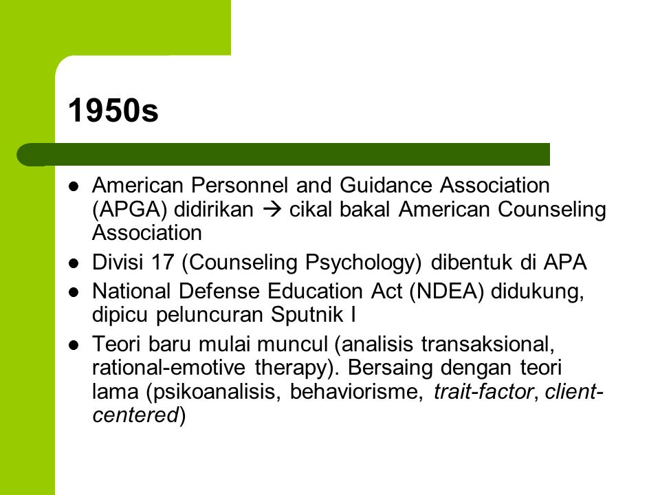 1950s American Personnel and Guidance Association (APGA) didirikan  cikal bakal American Counseling Association Divisi 17 (Counseling Psychology) dib