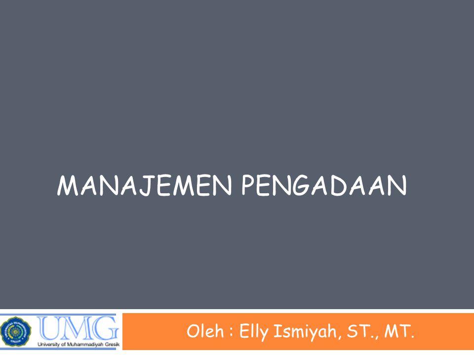Manajemen Pengadaan  Tugas Manajemen Pengadaan  Menyediakan input, berupa barang maupun jasa yang dibutuhkan dalam kegiatan produksi maupun kegiatan lain dalam perusahaan  Barang yang dibeli, dapat diklasifikasikan : 1.