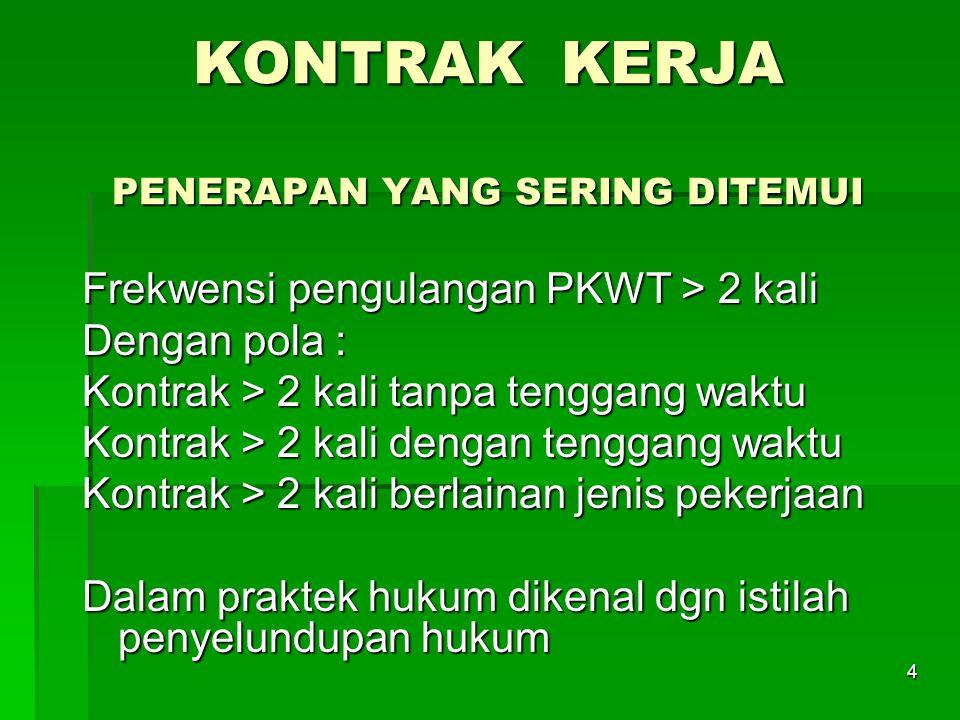 3 Kepmenakertrans No.100/MEN/VI/2004 Pasal 7  Pekerjaan musiman / memenuhi pesanan / target /  tidak dapat dilakukan pembaharuan Pasal 8  Produk /