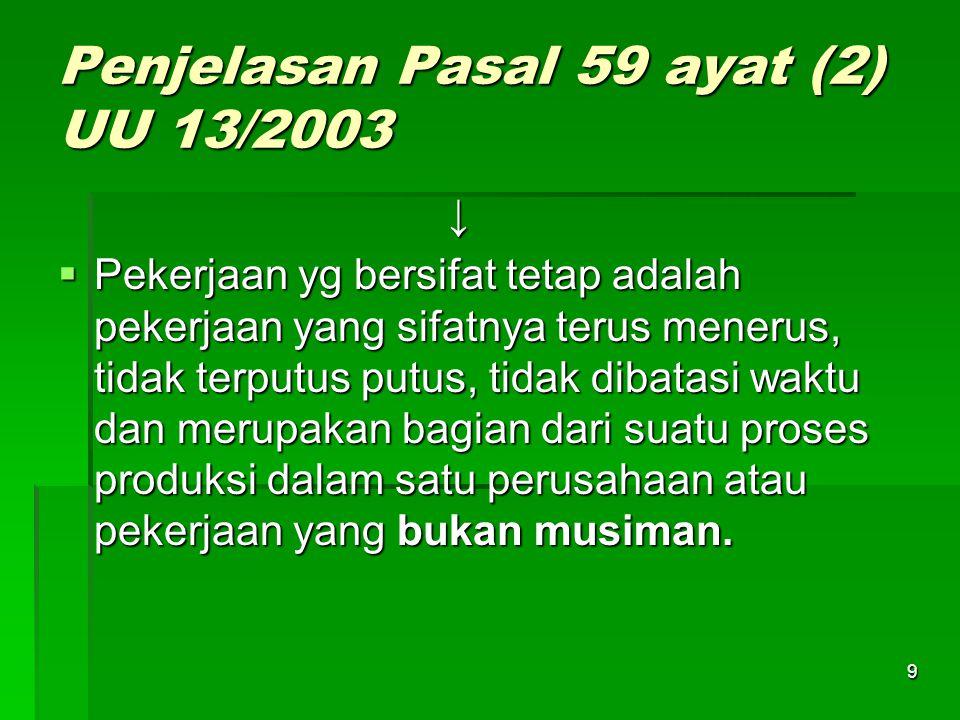 """8 KONTRAK KERJA PENERAPAN YANG SERING DITEMUI Pasal 59 ayat (2) UU 13/2003 berbunyi : """"Perjanjian Kerja untuk Waktu Tertentu tidak dapat diadakan untu"""