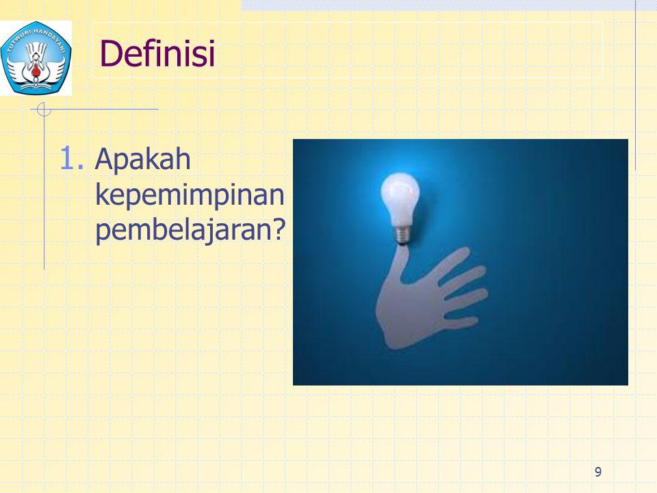 Definisi 1. Apakah kepemimpinan pembelajaran? 9