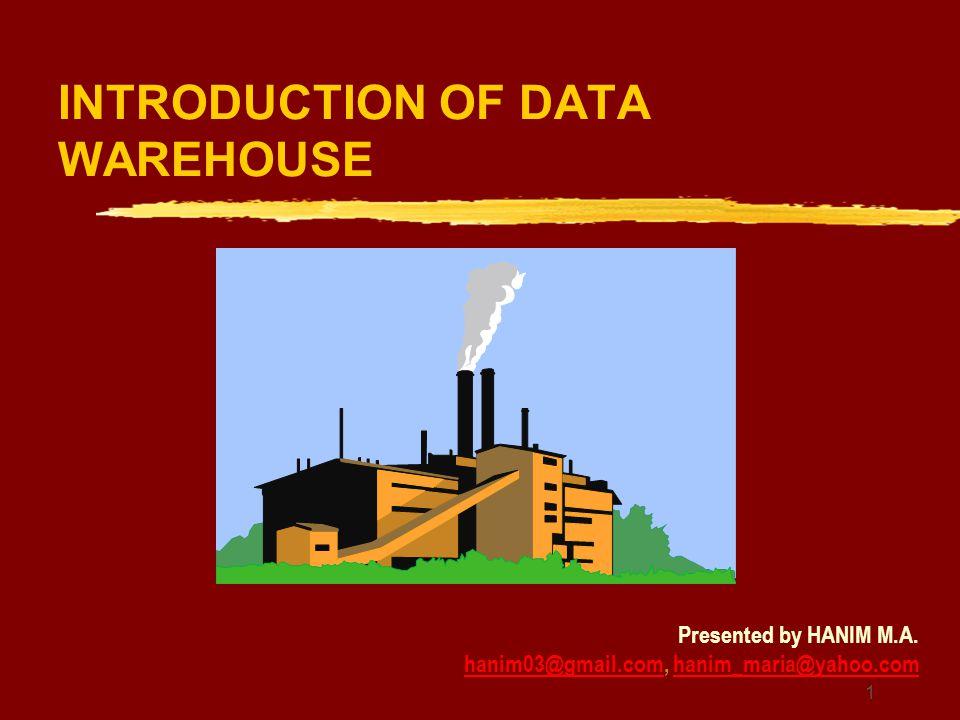12 Data Warehousing -- It is a process to z Teknik untuk mengumpulkan dan memanage data dari berbagai sumber dengan tujuan untuk menjawab permasalahan bisnis.
