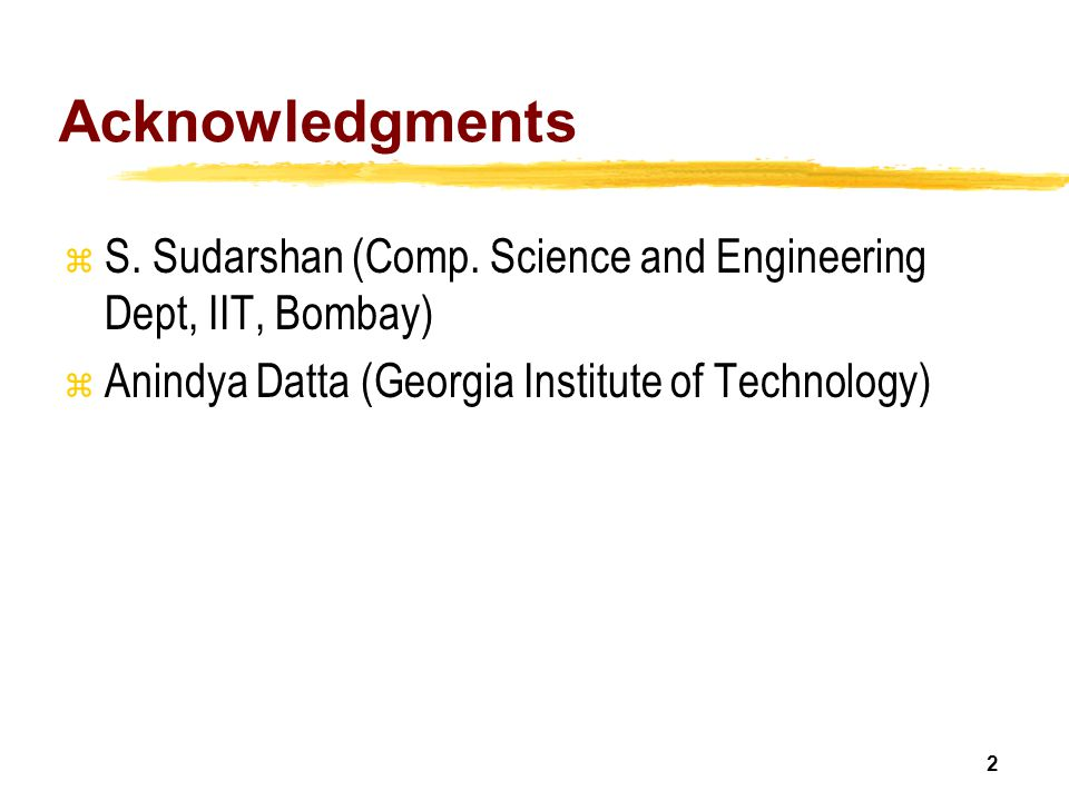 2 Acknowledgments z S.Sudarshan (Comp.