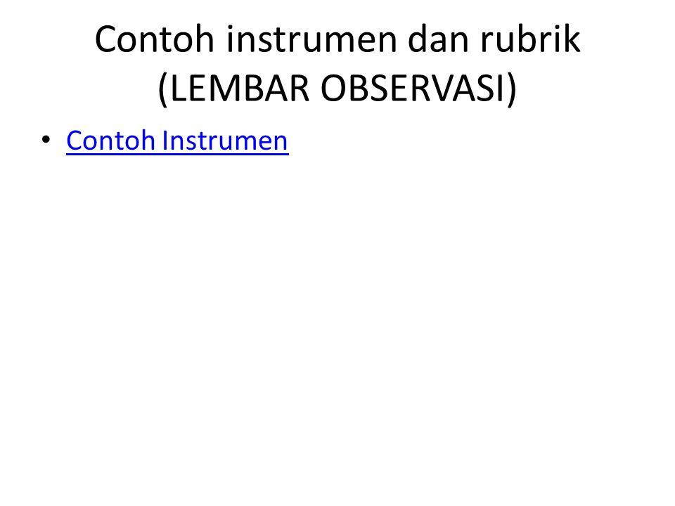Contoh instrumen dan rubrik (LEMBAR OBSERVASI) Contoh Instrumen