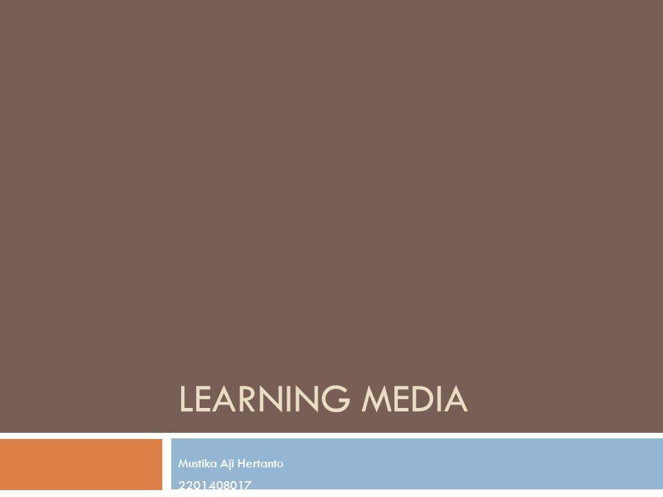 LEARNING MEDIA Mustika Aji Hertanto 2201408017