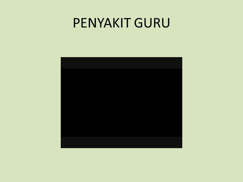 PENYAKIT GURU