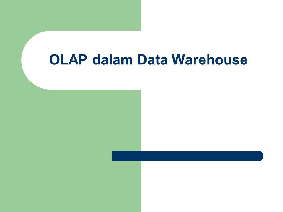 OLAP OLAP adalah aplikasi analytical dengan kemampuan pivot menyerupai spreadsheet - seperti Microsoft Excel, OpenOffice Calc, dll.