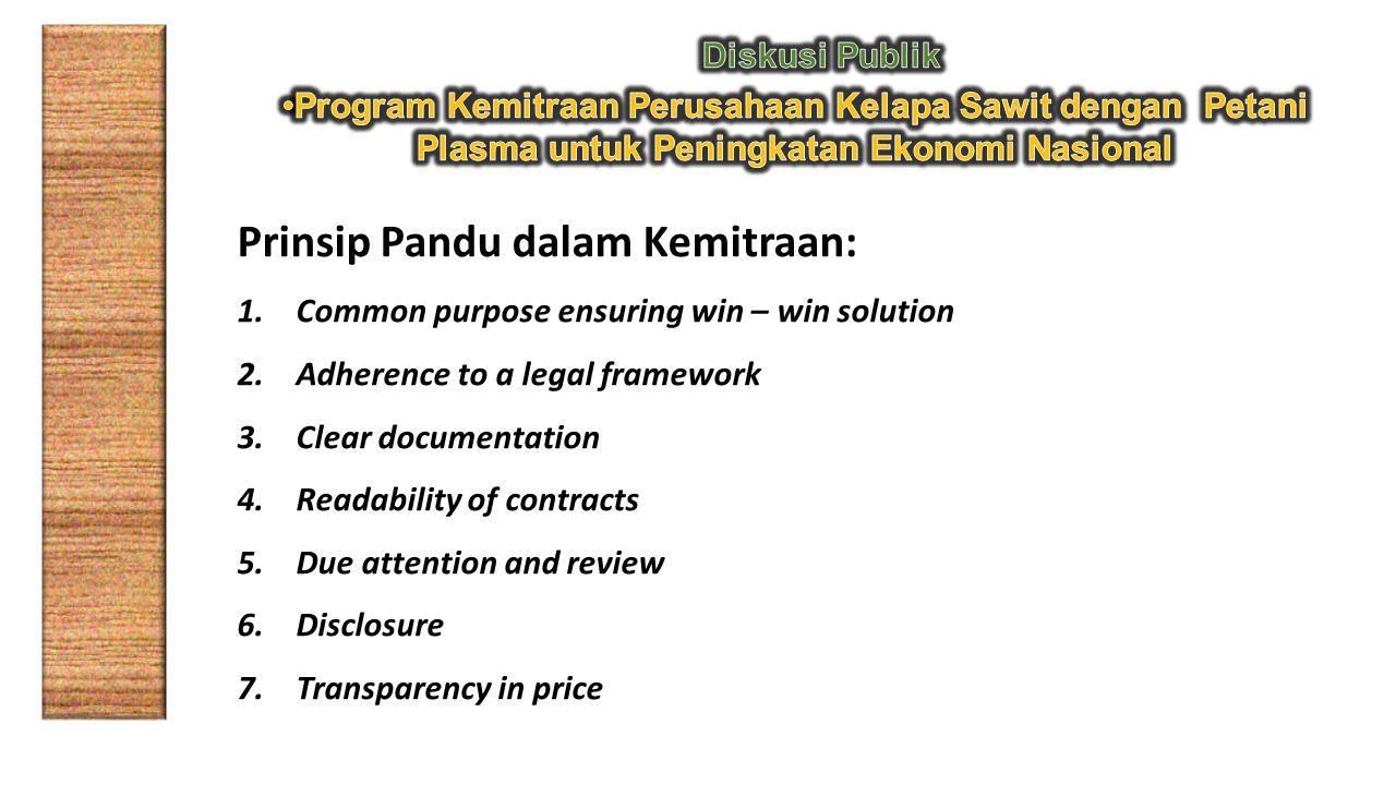 Prinsip Pandu dalam Kemitraan: 1.Common purpose ensuring win – win solution 2.Adherence to a legal framework 3.Clear documentation 4.Readability of co