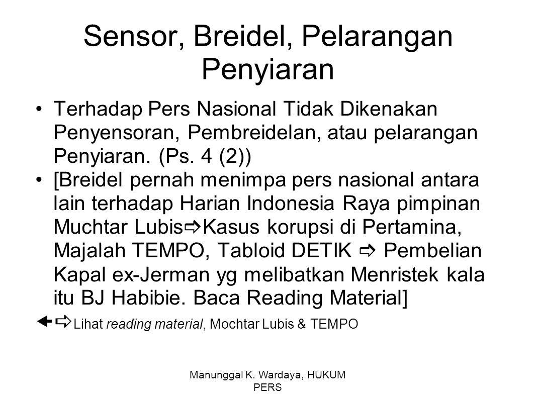 Manunggal K. Wardaya, HUKUM PERS Sensor, Breidel, Pelarangan Penyiaran Terhadap Pers Nasional Tidak Dikenakan Penyensoran, Pembreidelan, atau pelarang