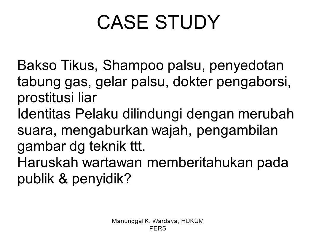 Manunggal K. Wardaya, HUKUM PERS CASE STUDY Bakso Tikus, Shampoo palsu, penyedotan tabung gas, gelar palsu, dokter pengaborsi, prostitusi liar Identit