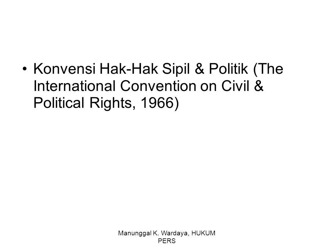 Manunggal K. Wardaya, HUKUM PERS Konvensi Hak-Hak Sipil & Politik (The International Convention on Civil & Political Rights, 1966)