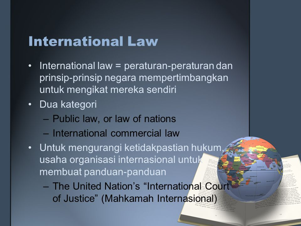 Lanjutan..Two fundamentally different legal systems : 1.