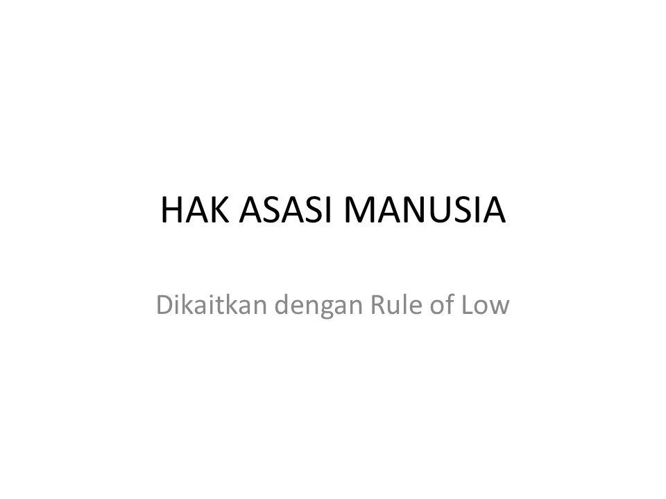 HAK ASASI MANUSIA Dikaitkan dengan Rule of Low