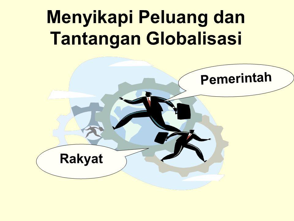 Menyikapi Peluang dan Tantangan Globalisasi Pemerintah Rakyat