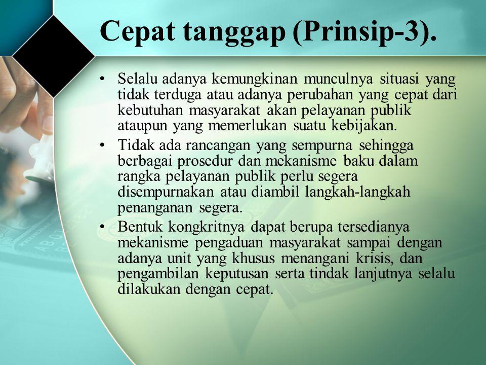 Komitmen pada lingkungan hidup (Prinsip-14) Prinsip ini menegaskan keharusan setiap kegiatan pemerintahan dan pembangunan untuk memperhatikan aspek lingkungan termasuk melakukan analisis secara konsisten dampak kegiatan pembangunan terhadap lingkungan.