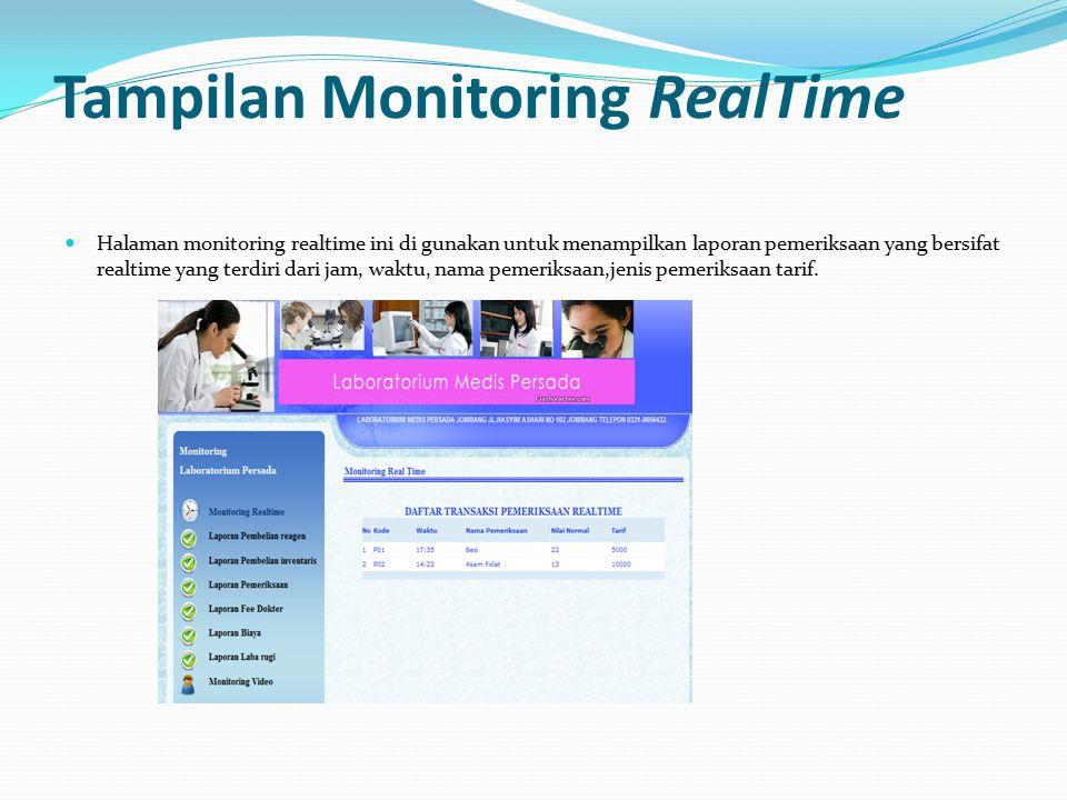 Tampilan Monitoring RealTime Halaman monitoring realtime ini di gunakan untuk menampilkan laporan pemeriksaan yang bersifat realtime yang terdiri dari jam, waktu, nama pemeriksaan,jenis pemeriksaan tarif.