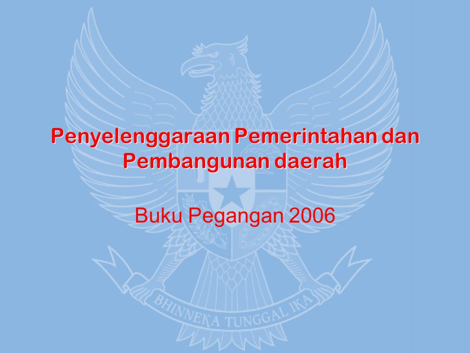 Penyelenggaraan Pemerintahan dan Pembangunan daerah Buku Pegangan 2006