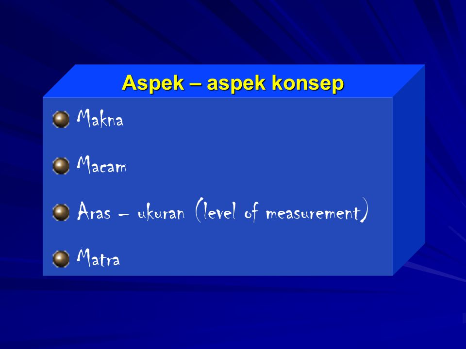 Aspek – aspek konsep Makna Macam Aras – ukuran (level of measurement) Matra