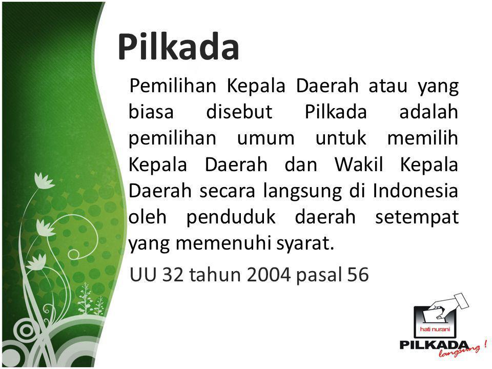 Pilkada Pemilihan Kepala Daerah atau yang biasa disebut Pilkada adalah pemilihan umum untuk memilih Kepala Daerah dan Wakil Kepala Daerah secara langs